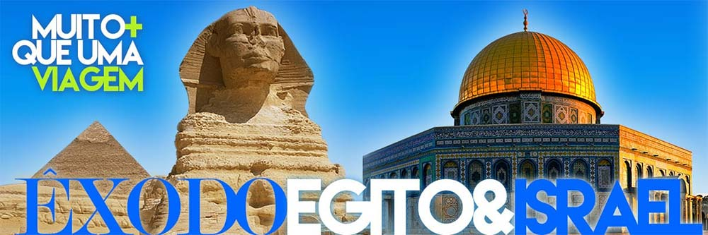 Viagem a Israel Egito Terra Santa